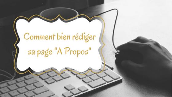 rédiger page a propos, écrire page a propos, page a propos pertinente, blogging, démarrer son blog