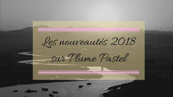 plume pastel, blog lifestyle, développement personnel, gestion et organisation, nouveauté 2018, blog 2018